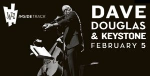 Post image for Dave Douglas & Keystone at the Lincoln This Saturday