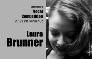 Post image for Columbus native Laura Brunner wins First Runner-Up in the prestigious 2012 Jazzmobile Vocal Competition