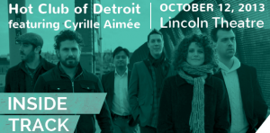 Post image for Get Ready for the Hot Club of Detroit featuring Cyrille Aimée