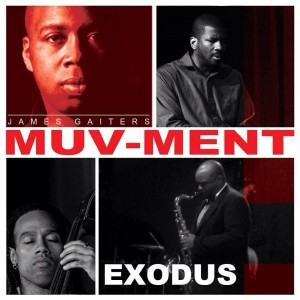 Post image for James Gaiters' MUV-Ment – Exodus