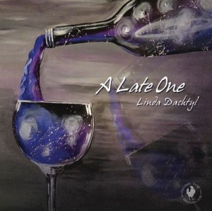 "Post image for Linda Dachtyl – ""A Late One"""