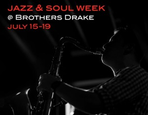 Post image for Jazz and Soul Week at Brothers Drake