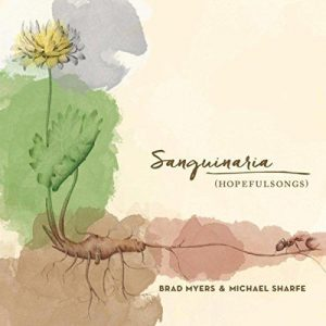 "Post image for Brad Myers & Michael Sharfe: ""Sanguinaria (Hopefulsongs)"""
