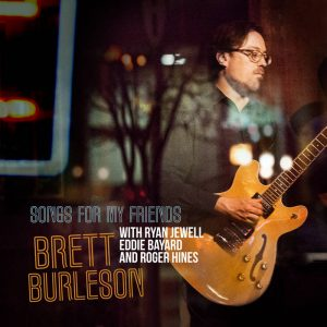 "Post image for Brett Burleson – ""Songs For My Friends"""