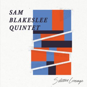 "Post image for Sam Blakeslee Quintet – ""Selective Coverage"""