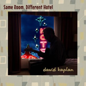 Post image for Same Room, Different Hotel – David Kaplan