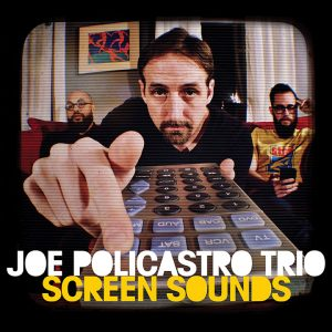 Post image for Joe Policastro Trio – Screen Sounds