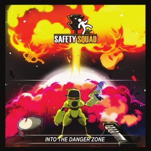 Post image for Safety Squad – Into The Danger Zone