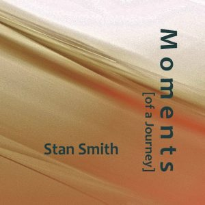 Post image for Stan Smith – Moments (of a Journey)